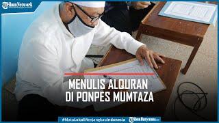 Aktivitas Menulis Alquran di Ponpes Mumtaza Banjarnegara