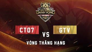 CTQ7 vs GTV - Vòng thăng hạng - ĐTDV Mùa Xuân 2018 - Garena Liên Quân Mobile