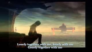 LONELY TOGETHER   W/LYRICS