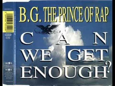 B.G the Prince of Rap - Can We Get Enough?
