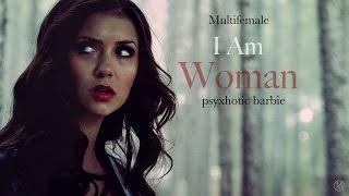 ►Multifemale   I Am Woman
