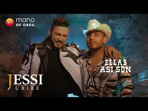 Jessi Uribe Ft Espinoza Paz Ellas Así Son L Video Oficial