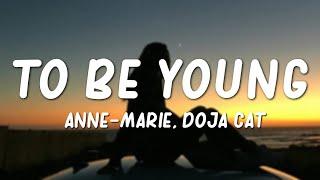Anne-Marie, Doja Cat - To Be Young (Lyrics)