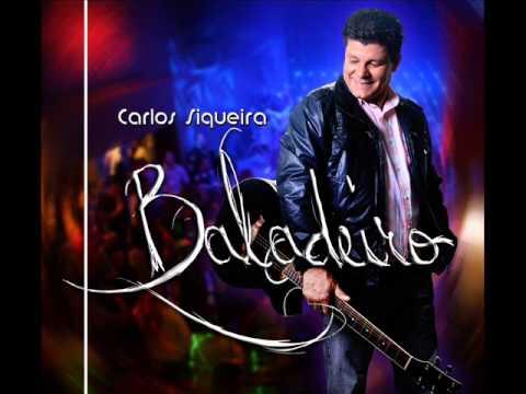 Carlos Siqueira - Música Baladeiro
