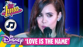 SOY LUNA - Sofia Carson: Love is the Name | Disney Channel Songs