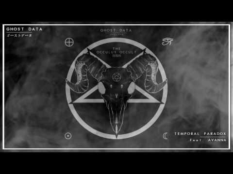GHOST DATA - TEMPORAL PARADOX (feat.  AVANNA)