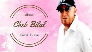 Cheb Bilal - Wlad Horma (Album Complet)