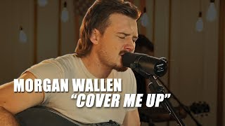 Cover Me Up - Morgan Wallen