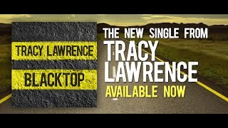 Tracy Lawrence: Blacktop   Official Lyric Video