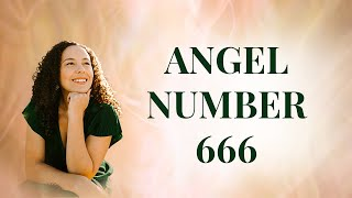 The Meaning of Angel Number 666