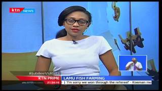 KTN Prime: Fishing along the coast will not be disrupted following Lappset construction in Lamu