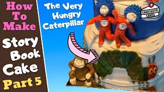 THE VERY HUNGRY CATERPILLAR Cake Decorating Tutorial How To Make STORYBOOK Cake Decorations