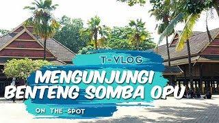 ON THE SPOT | Mengunjungi Benteng Somba Opu,Wisata Sejarah di Kabupaten Gowa, Sulsel