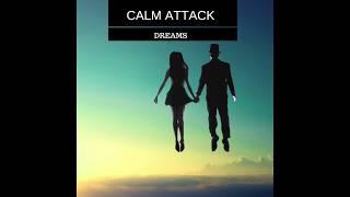 Calm Attack – Dreams