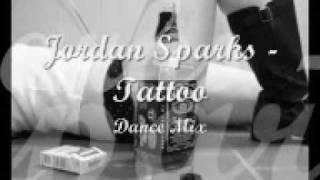 Jordan Sparks - Tattoo - Dance Mix