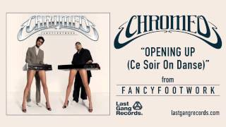 Chromeo - Opening Up (Ce Soir On Danse)