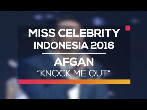 Afgan - Knock Me Out (Miss Celebrity Indonesia 2016)