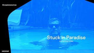 Stuck in Paradise - Locked down in Bali
