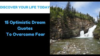 Quotes To Help You Dream Big And Overcome Fear