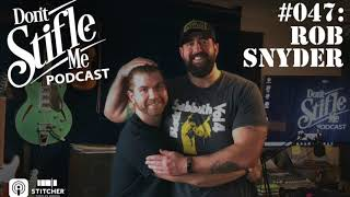 #047 - Rob Snyder - Don't Stifle Me Podcast with Jacob Stiefel