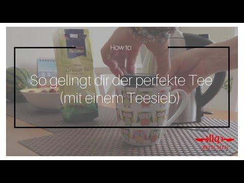 How to: Losen Tee kochen & zubereiten  mit einem Teesieb - So gelingt dir der perfekte Tee