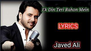 Ek Din Teri Rahon Mein (LYRICS)-Naqaab| Javed Ali - YouTube