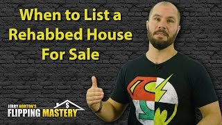 When to List Your House for Sale When Flipping Houses