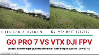 Gopro 7 VS VTX DJI FPV (Stabilizer Video)