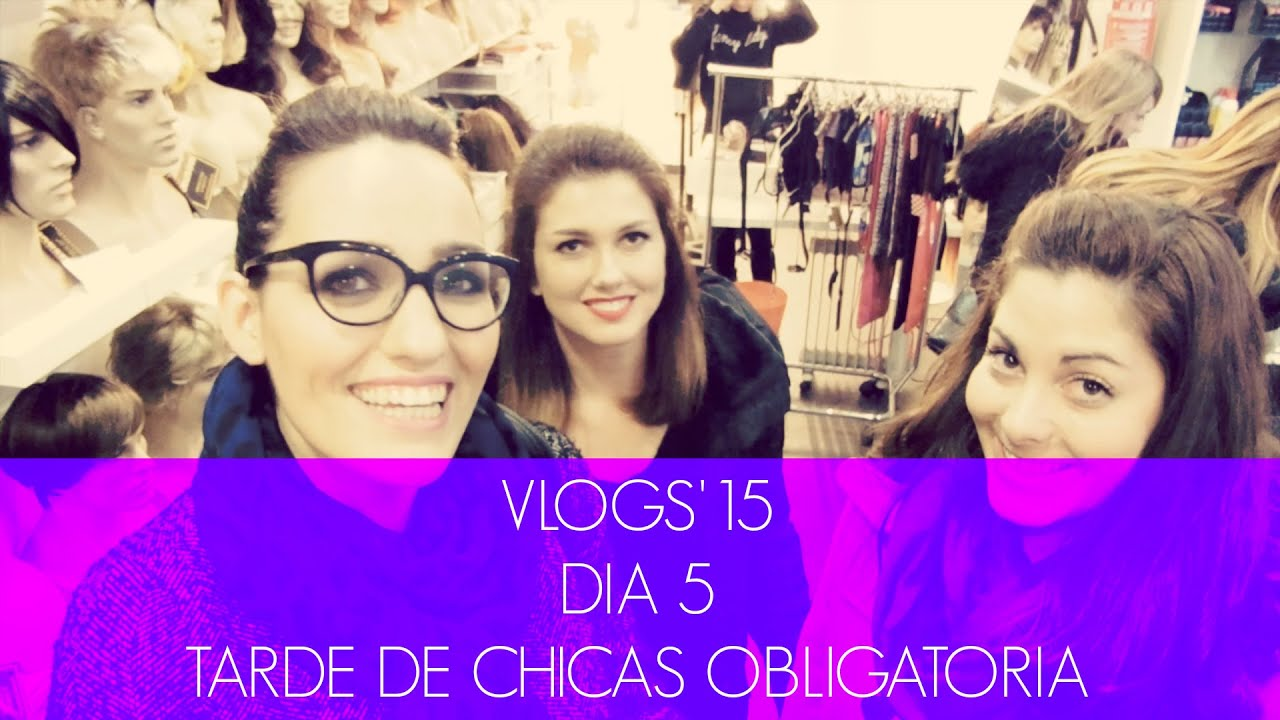 VLOG 5: Tarde de chicas obligatoria! (Nonivlogs'15)