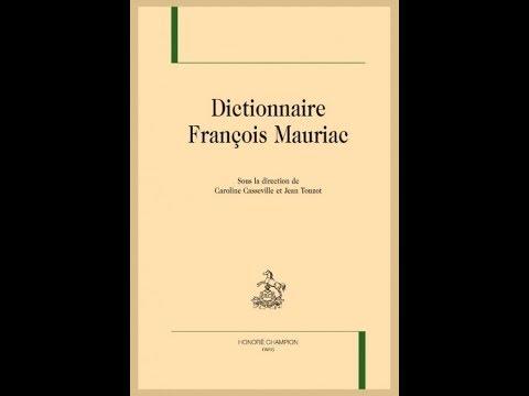 Dictionnaire François Mauriac.