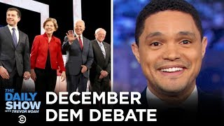2020 December Democratic Debate in Los Angeles | The Daily Show