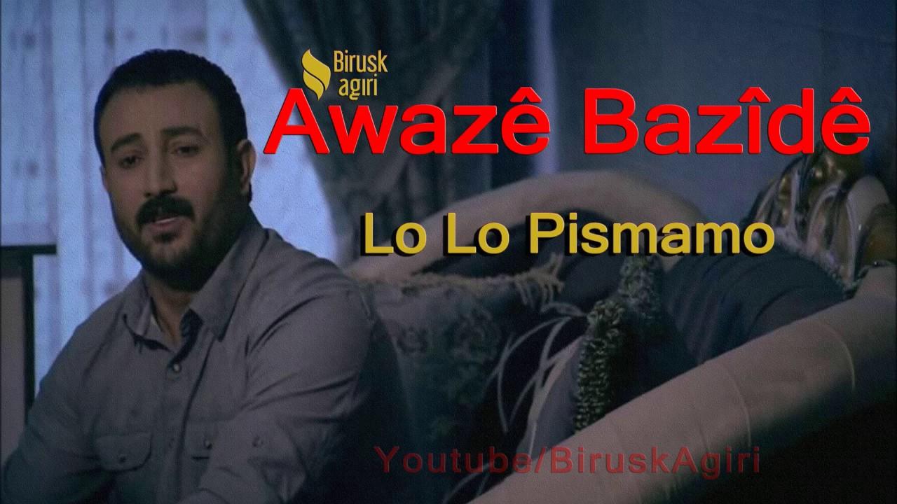 Awaze Bazide – Lo Lo Pismamo Sözleri