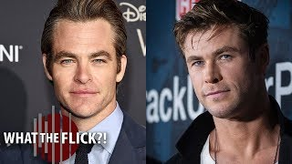 Chris Pine & Chris Hemsworth Drop Out Of