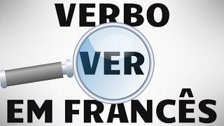 Conjugando o verbo VOIR / VER em francês + exemplos