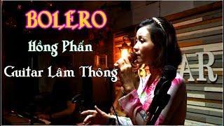 Liên khúc Guitar BOLERO Lâm Thông / Hồng Phấn / nhạc vàng trữ tình chọn lọc sâu lắng cực hay .