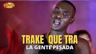 Trake Que Tra (Video Oficial) La Gente Pesada-Discos Lags