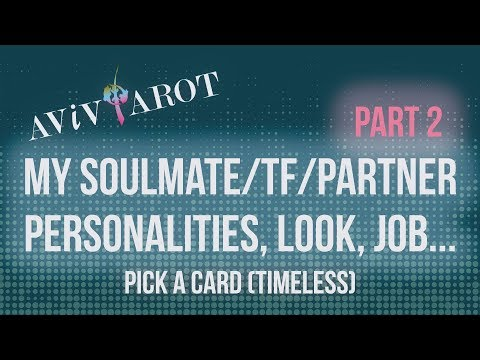 💖Pick A Card🔮My Soulmate/TF/Partner's Personalities, Look, Job etc...❤️😊