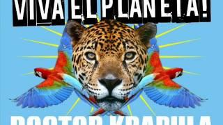 Viva el Planeta - Doctor Krapula