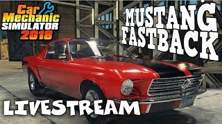 Junkyard Rebuild - Ford Mustang Fastback - Car Mechanic Simulator 2018 - Livestream