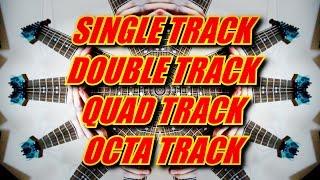Single vs. Double vs. Quad vs. OCTA Guitar Tracking?!