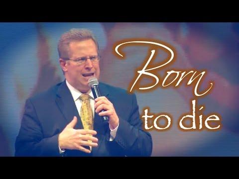 """Born To Die"" – Pastor Raymond Woodward"
