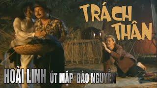Trách Thân - Hoài Linh, Út Map, Đào Nguyễn - Vân Sơn Nụ Cười Và Âm Nhạc 3   Vân Sơn 3