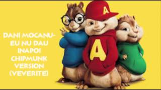 DANI MOCANU - Eu nu dau inapoi (Chipmunks Version/Veverite)