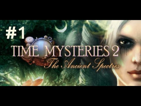Прохождение Time Mysteries 2: The Ancient Spectres #1