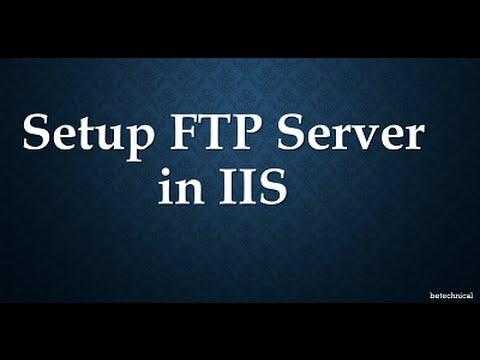 Setup FTP Server in Windows Machine using IIS