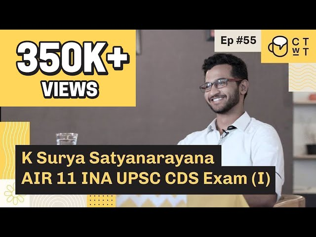 CTwT E55 - UPSC CDS Exam (I) 2018 Topper K Surya Satyanarayana AIR INA 11 & IMA 20