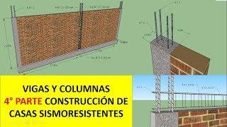 Vigas y Columnas - 4 Parte Construcción de Casas Sismoresistentes