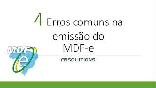 4 erros mais comuns na emissão de MDF-e
