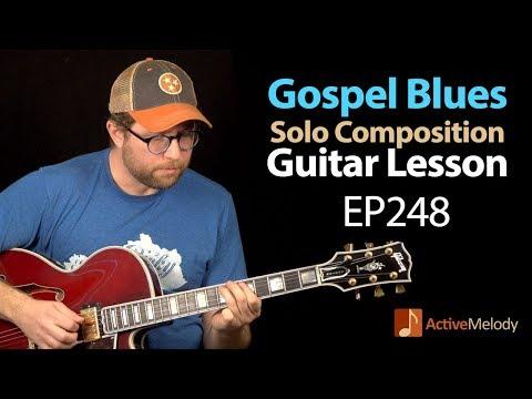 Gospel Blues Guitar Lesson - (No Accompaniment Needed) - Blues Guitar Tutorial - EP248