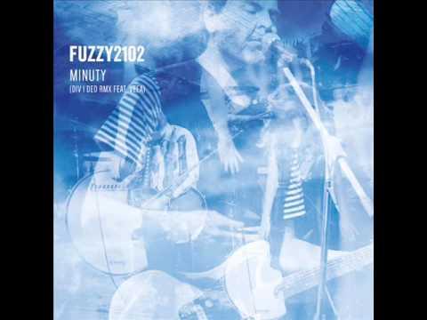 fuzzy2102 - FUZZY2102 -  Minuty  (DIV I DED RMX feat.  Veea)